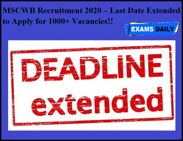 MSCWB Recruitment 2020 OUT – Last Date Extended to Apply for 1000+ Vacancies!!