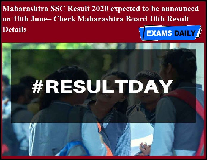 Maharashtra SSC Result 2020 expected to be announced on 10th June– Check Maharashtra Board 10th Result Details