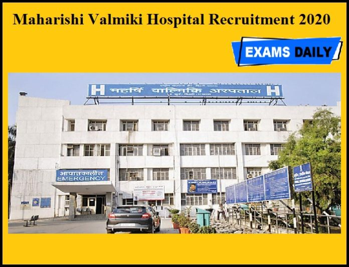 Maharishi Valmiki Hospital Recruitment 2020