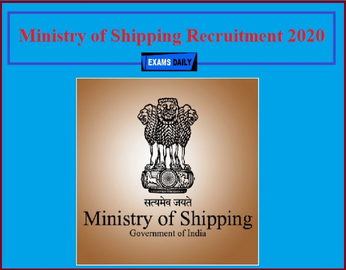 Ministry of Shipping Recruitment 2020