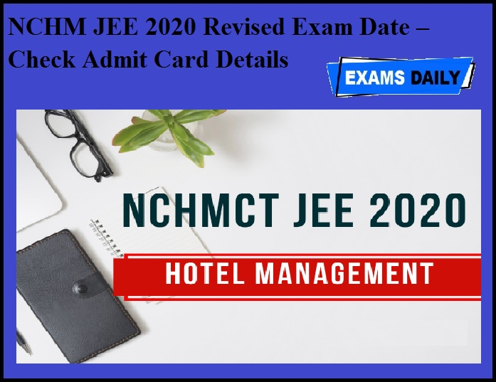 NCHM JEE 2020 Revised Exam Date OUT – Check Admit Card Details