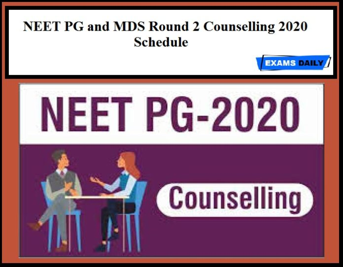 NEET PG and MDS Round 2 Counselling 2020 Schedule