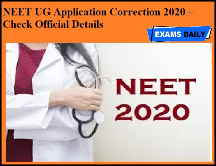 NEET UG Application Correction 2020 – Check Official Details Here