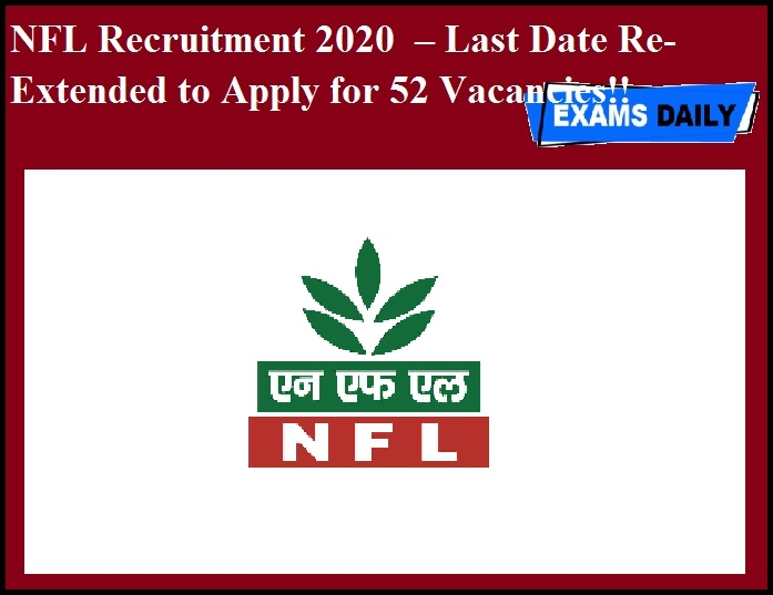 NFL Recruitment 2020 OUT – Last Date Re- Extended to Apply for 52 Vacancies!!