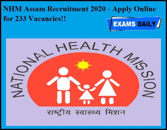 NHM Assam Recruitment 2020 OUT - Apply Online for 233 Vacancies!!