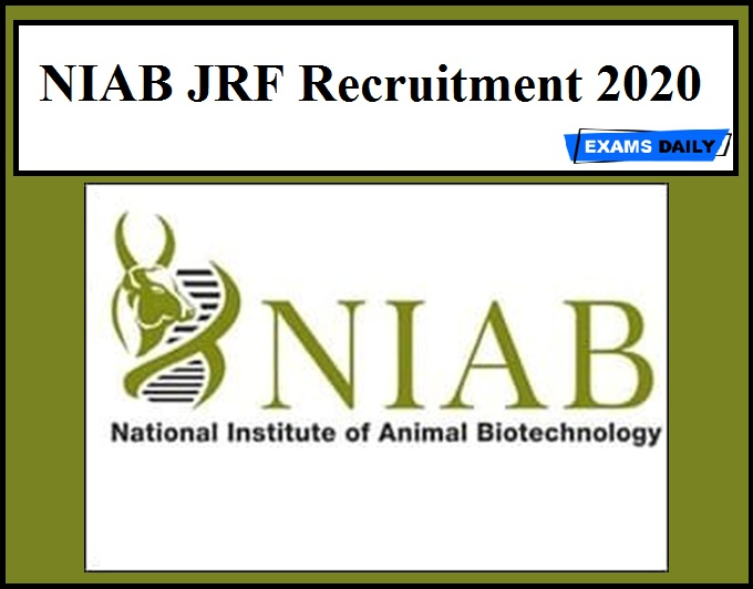 NIAB Recruitment 2020 Out – Apply for JRF Posts!!