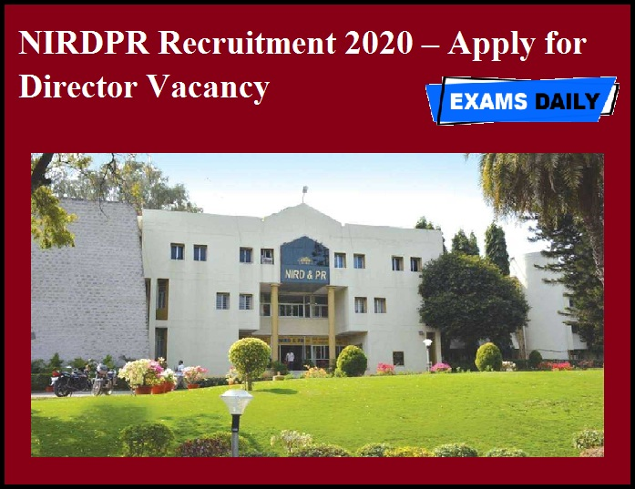 NIRDPR Recruitment 2020 OUT – Apply for Director Vacancy