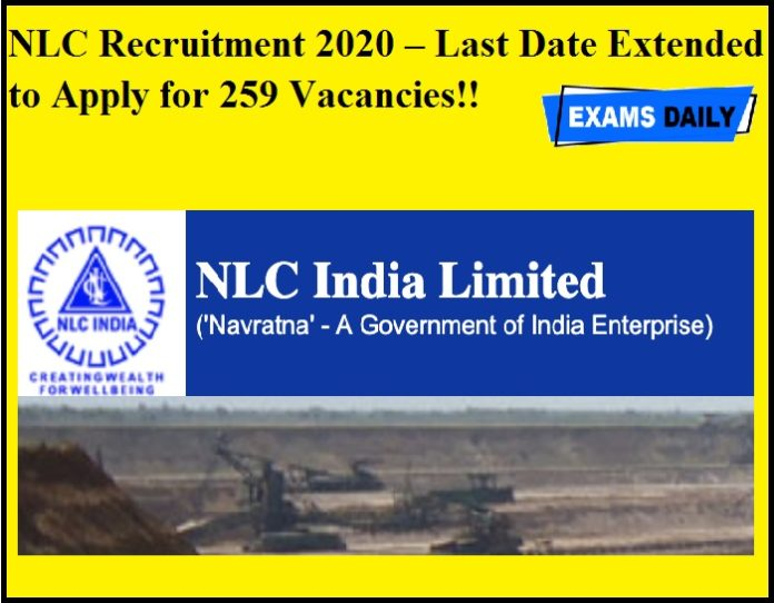 NLC Recruitment 2020 OUT – Last Date Extended to Apply for 259 Vacancies!!
