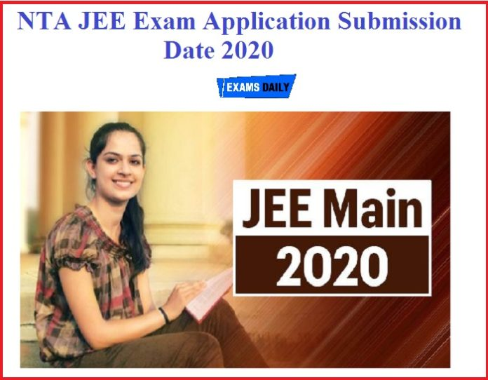 NTA JEE Application Submit Date 2020