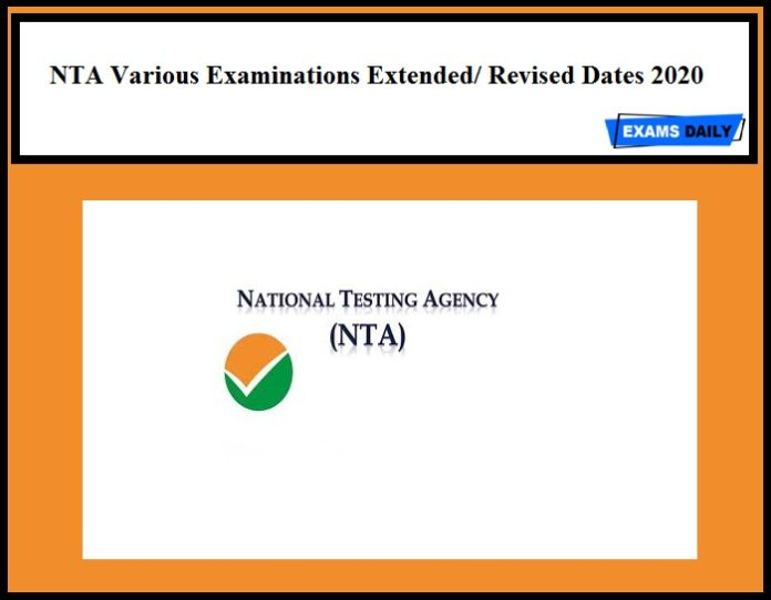 NTA Various Examinations Extended Revised Dates 2020