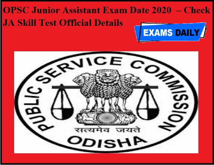 OPSC Junior Assistant Exam Date 2020 OUT – Check JA Skill Test Official Details