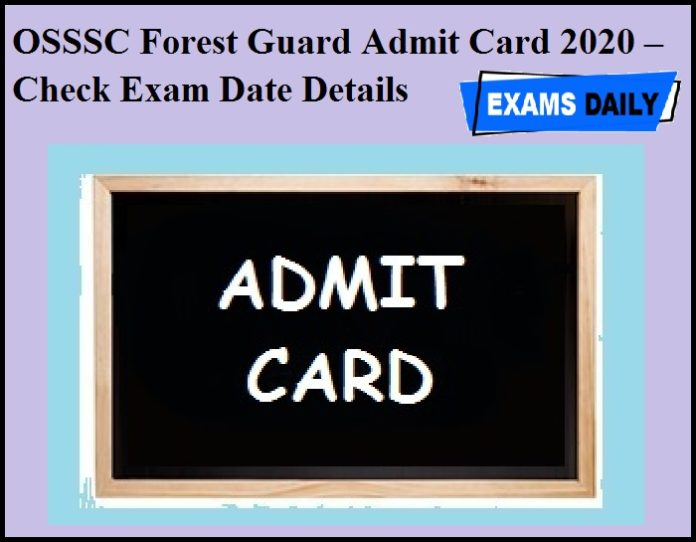 OSSSC Forest Guard Admit Card 2020 – Check Exam Date Details
