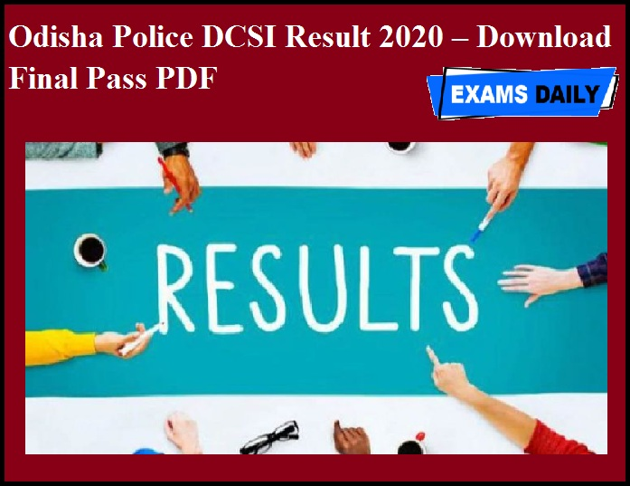 Odisha Police DCSI Result 2020 OUT – Download Final Pass PDF