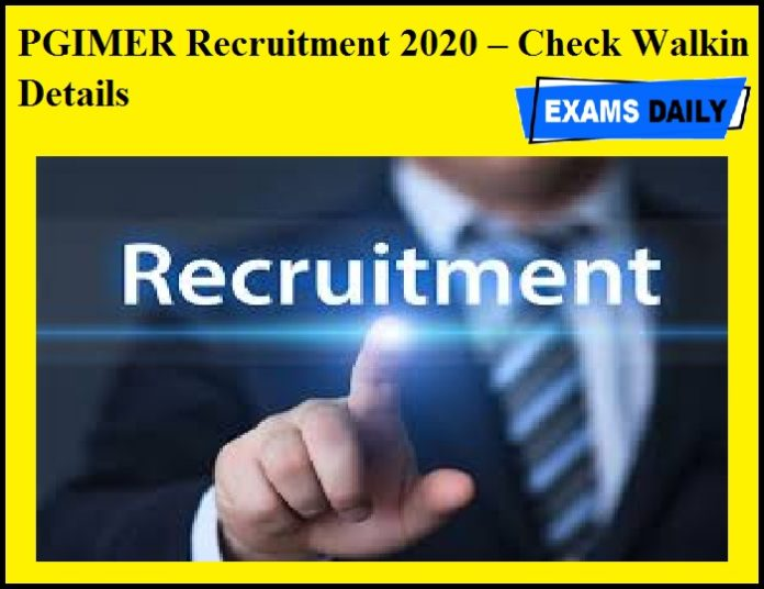 PGIMER Recruitment 2020 OUT – Check Walkin Details