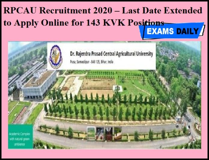 RPCAU Recruitment 2020 OUT – Last Date Extended to Apply Online for 143 KVK Positions