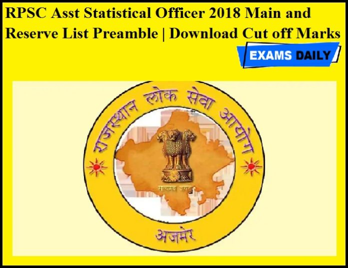 RPSC Asst Statistical Officer 2018 Main and Reserve List Preamble OUT - Download Cut off Marks