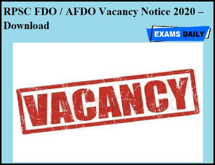 RPSC FDO & AFDO Vacancy Notice 2020 OUT – Download Here