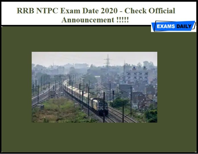 RRB NTPC Exam Date 2020 - Check Official Announcement !!!!!