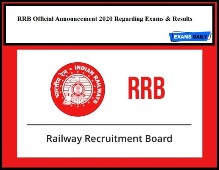 RRB Official Announcement 2020 Regarding Exams & Results