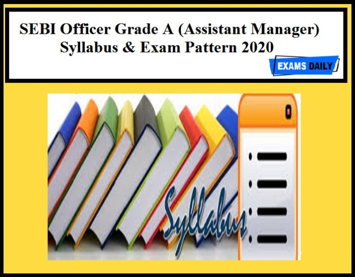 SEBI Officer Grade A Syllabus 2020 – Download Assistant Manager Exam pattern Here
