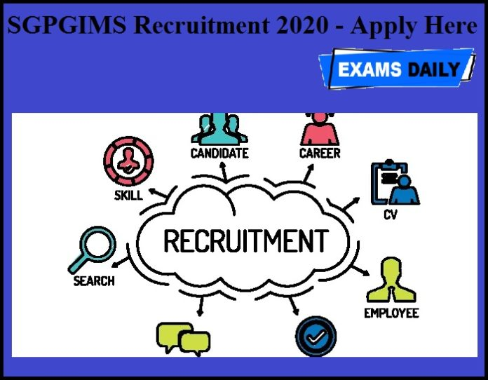 SGPGIMS Recruitment 2020 OUT –Apply Here