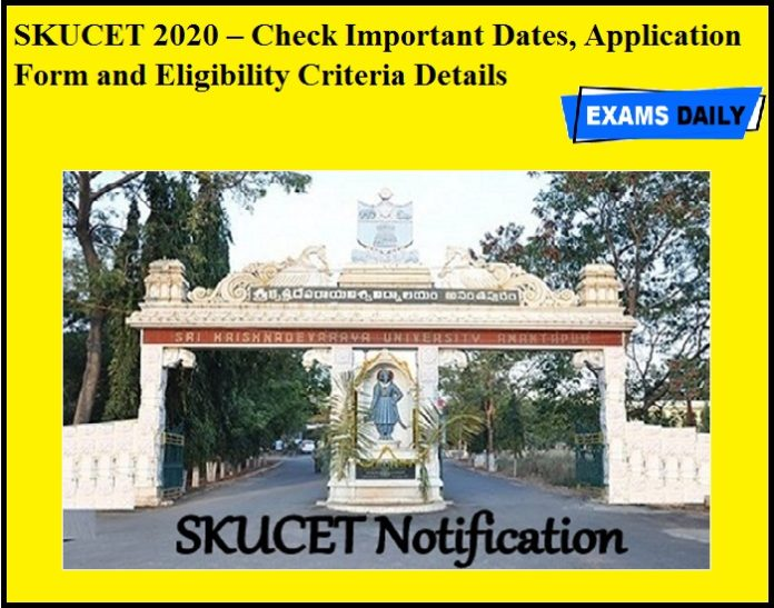SKUCET 2020 – Check Important Dates, Application Form and Eligibility Criteria Details