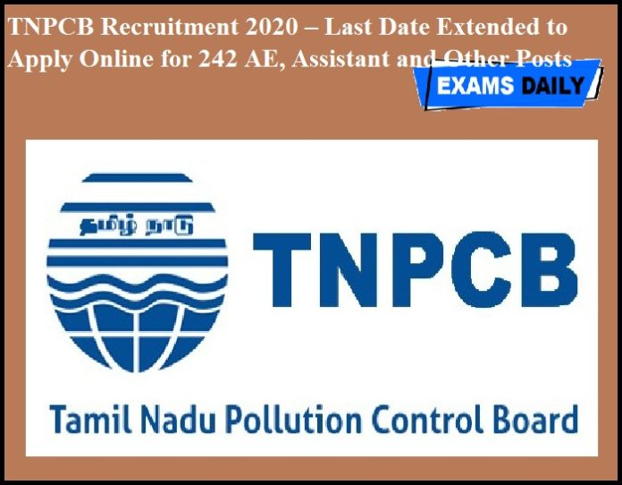 TNPCB Recruitment 2020 OUT – Last Date Extended to Apply Online for 242 AE, Assistant and Other Posts