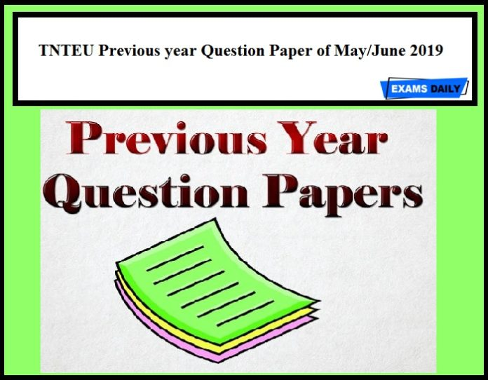 TNTEU Previous year Question Paper of May June 2019