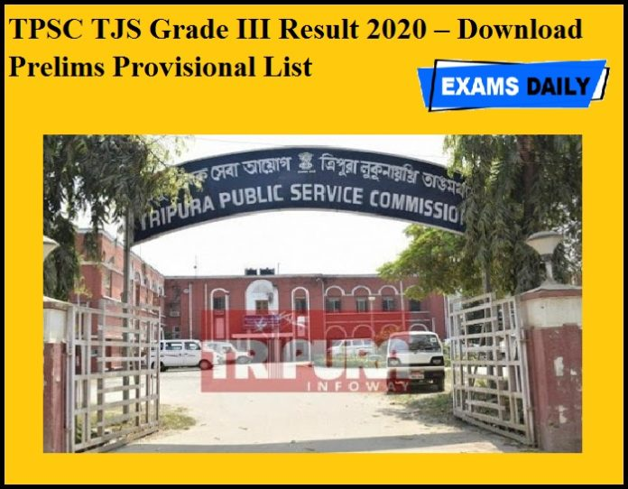 TPSC TJS Grade III Result 2020 OUT – Download Prelims Provisional List