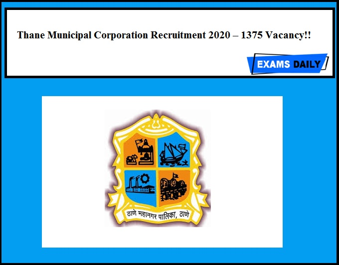 Thane Municipal Corporation Recruitment 2020 Out – 1375 Vacancy!!