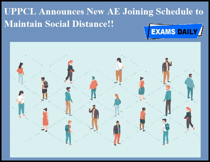 UPPCL Announces New AE Joining Schedule to Maintain Social Distance!!