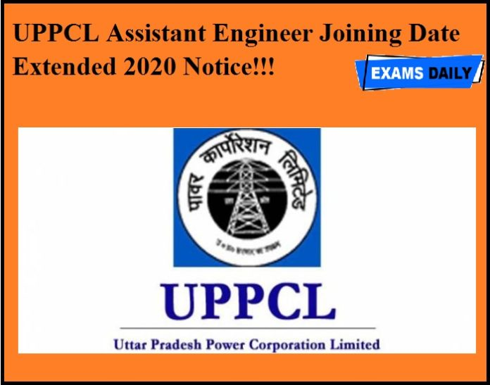 UPPCL Assistant Engineer Joining Date Extended 2020 Notice!!!