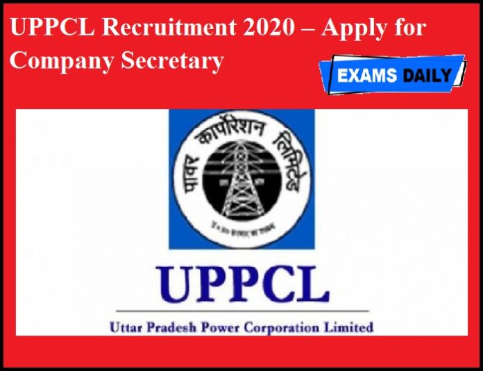 UPPCL Recruitment 2020 OUT – Apply for Company Secretary