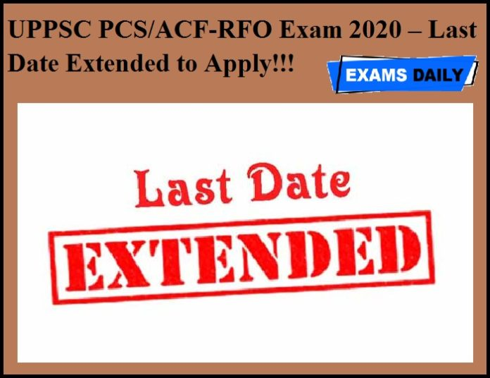 UPPSC PCS & ACF-RFO Exam 2020 – Last Date Extended to Apply!!!