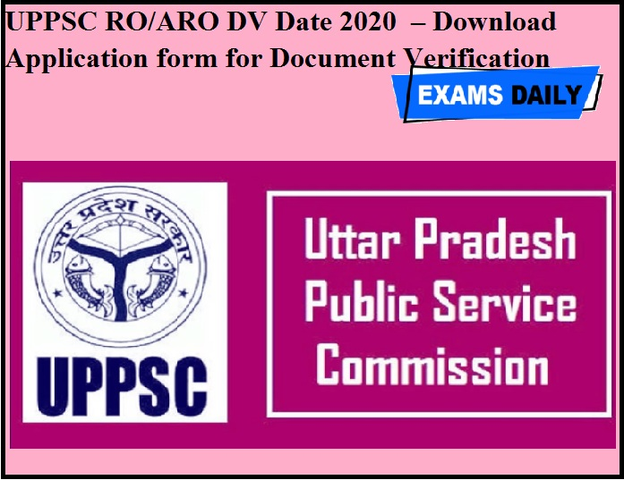 UPPSC RO & ARO DV Date 2020 OUT – Download Application form for Document Verification