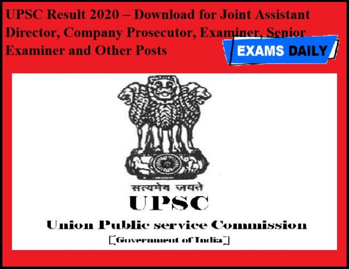 UPSC Result 2020 OUT – Download for Joint Assistant Director, Company Prosecutor, Examiner, Senior Examiner and Other Posts