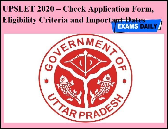 UPSLET 2020 – Check Application Form, Eligibility Criteria and Important Dates Details