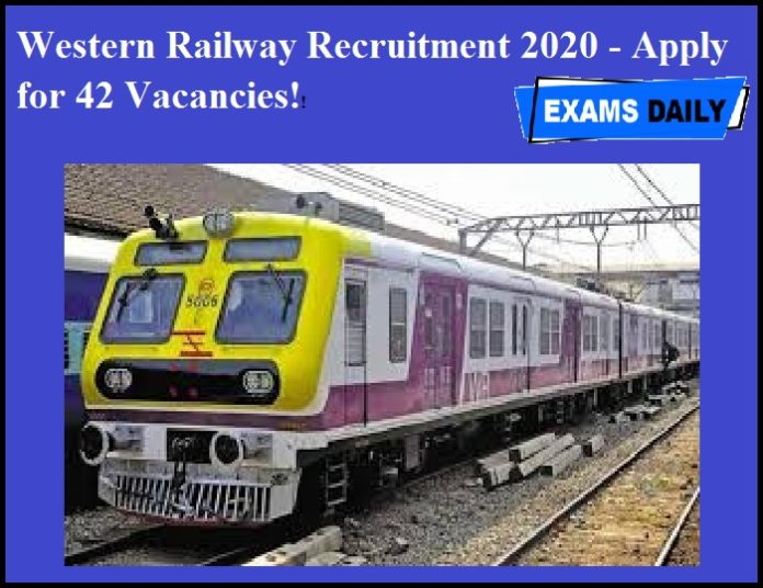 Western Railway Recruitment 2020 OUT- Apply for 42 Vacancies!!