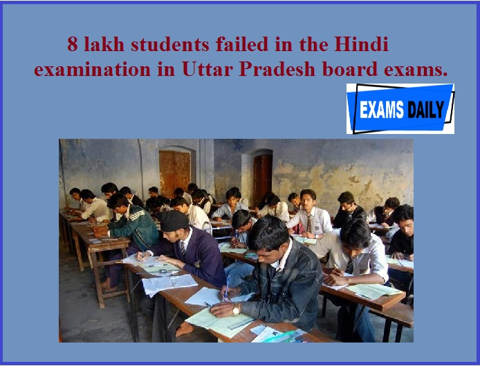 8 lakh students failed in the Hindi examination in Uttar Pradesh board exams.