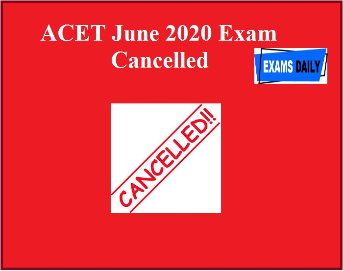 ACET June 2020 Exam Cancelled