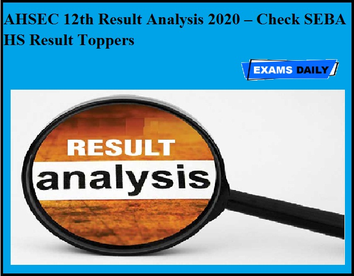 AHSEC 12th Result Analysis 2020 – Check SEBA HS Result Toppers