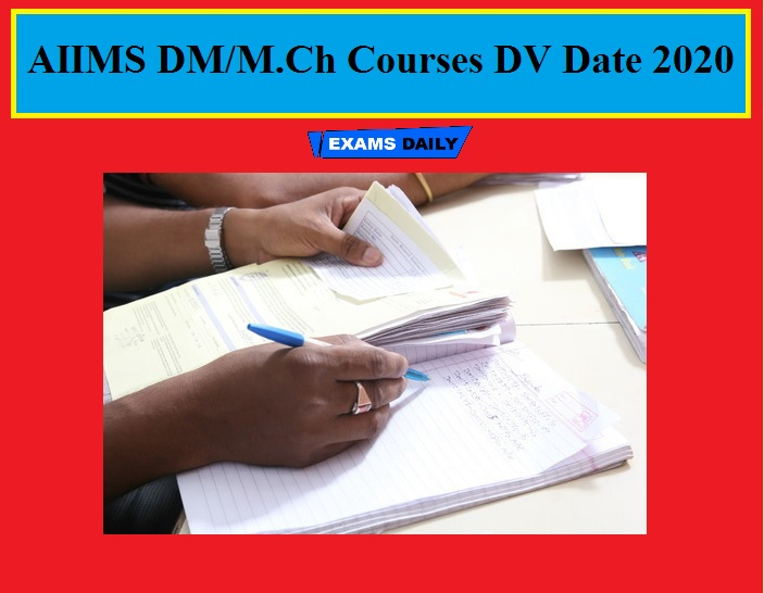 AIIMS DM/M.Ch Courses DV Date 2020(Extended) – Download Official Document Upload Date!!!