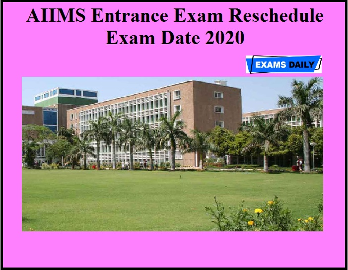 AIIMS Entrance Exam Reschedule Exam Date 2020 OUT