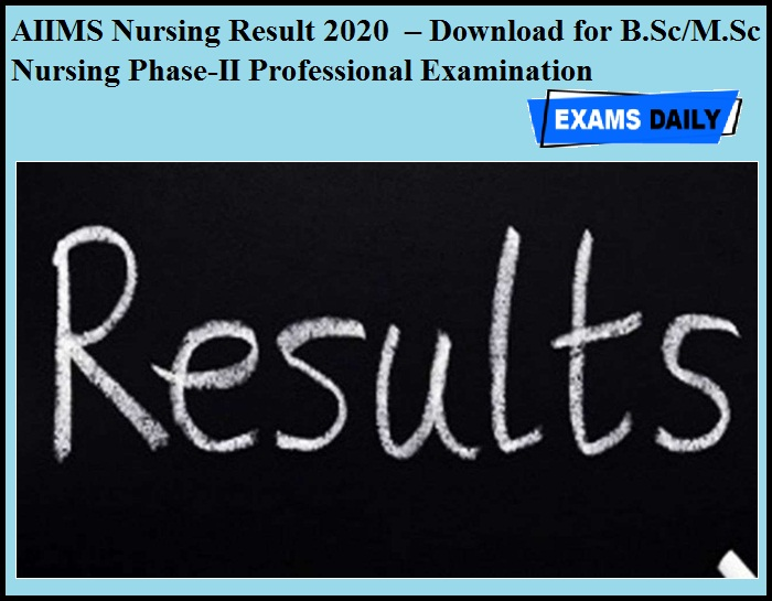 AIIMS Nursing Result 2020 OUT – Download for B.Sc & M.Sc Nursing Phase-II Professional Examination