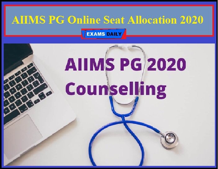 AIIMS PG Online Seat Allocation 2020