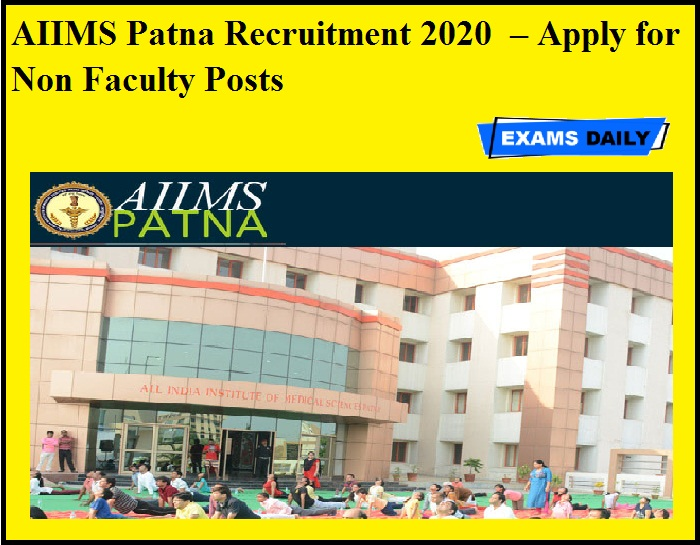 AIIMS Patna Recruitment 2020 OUT – Apply for Non Faculty Posts