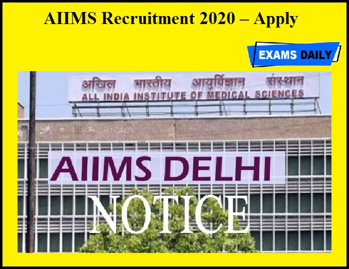 AIIMS Recruitment 2020 OUT – Apply Here