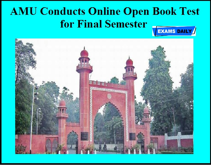 AMU Conducts Online Open Book Test for Final Semester