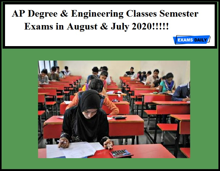 AP Degree & Engineering Classes Semester Exams in August & July 2020!!!!!