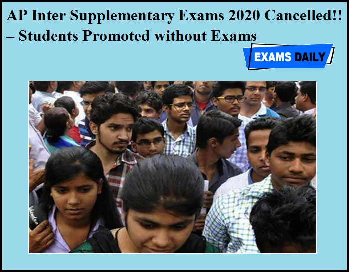 AP Inter Supplementary Exams 2020 Cancelled!! – Students Promoted without Exams